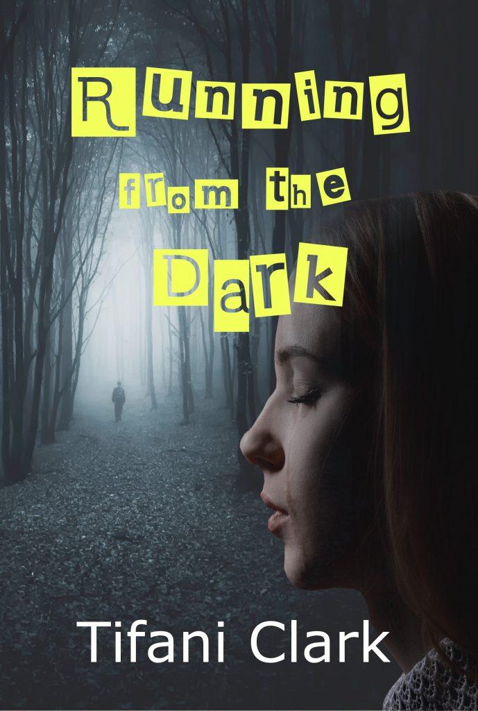 Running from the Dark, by Tifani Clark