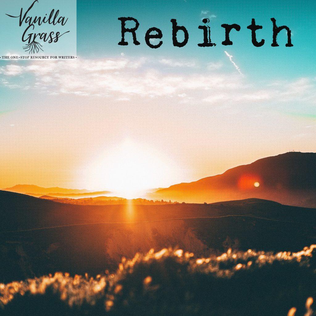 basic story plot #6: Rebirth