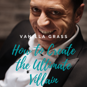 how to write the ultimate villain