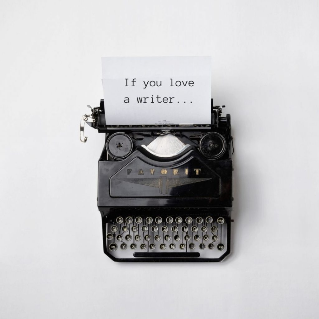 9 things you need to know if you love a writer.
