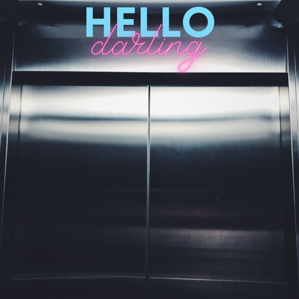 "Elevator with sign. ""Hello Darling"""